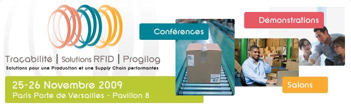 Traçabilité | Solutions RFID | Progilog 25 -26 Novembre 2009 - Paris Porte de Versailles - Pavillon 8 - Conférences | Démonstration | Salons