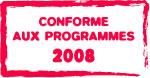 Conforme aux programmes 2008